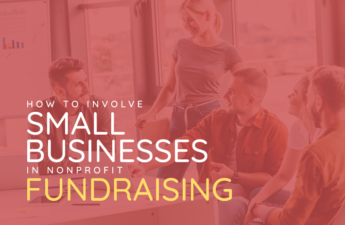 How to Involve Small Businesses in Nonprofit Fundraising